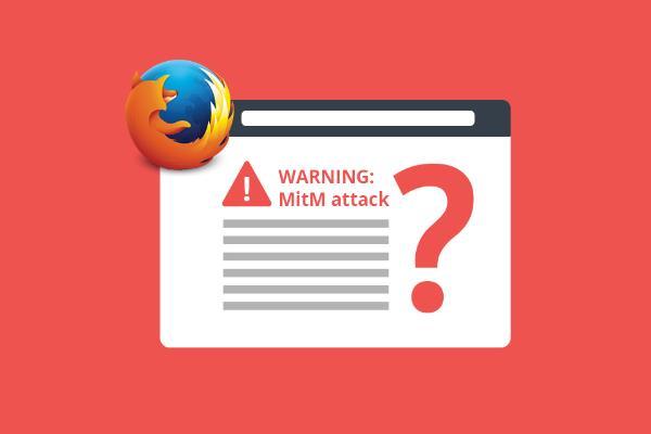Firefox начнет предупреждать о MitM-атаках